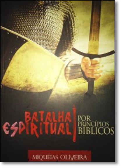 Batalha Espiritual Por Princípios Bíblicos, livro de Miqueias Oliveira