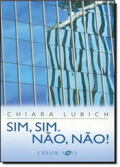 Sim, Sim: Nao, Nao!, livro de Chiara Lubich