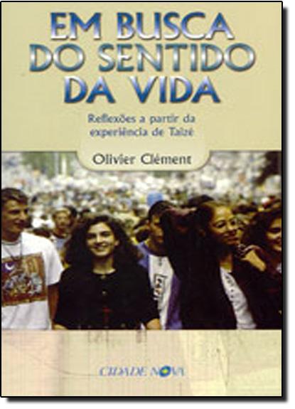 Em Busca do Sentido da Vida, livro de Olivier Clement