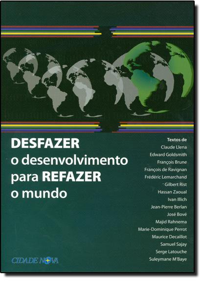 Desfazer o Desenvolvimento Para Refazer o Mundo, livro de Stefano de Fiores