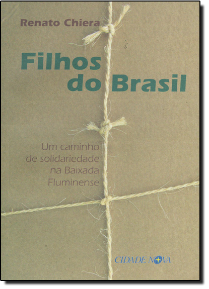Filhos do Brasil: Um Caminho de Solidariedade na Baixada Fluminense, livro de Renato Chiera