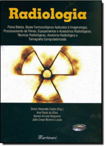 Radiologia: Física Básica Bases Farmacologicas Aplicadas a Imaginologia.. ., livro de Denis Honorato Costa