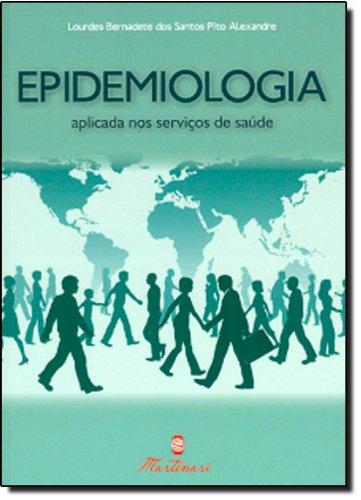 Epidemologia: Aplicada nos Serviços de Saúde, livro de Lourdes Bernadete dos Santos Pito