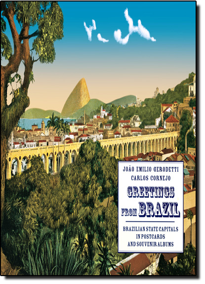 Greetings From Brazil Brazilian State Capitals, livro de Carlos Cornejo