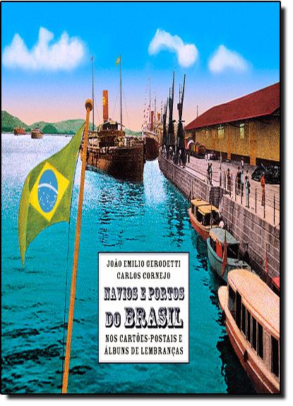 Navios e Portos do Brasil, livro de Carlos Cornejo