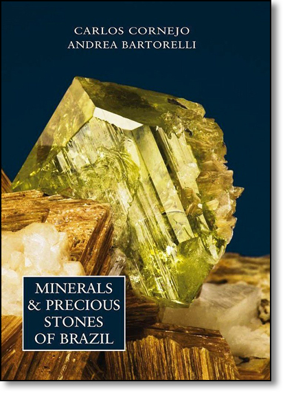 Minerals & Precious Stones Of Brazil - Inglês, livro de Carlos Cornejo