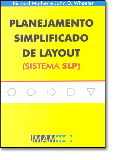 Planejamento Simplificado de Layout: Sistema Slp, livro de Richard Muther