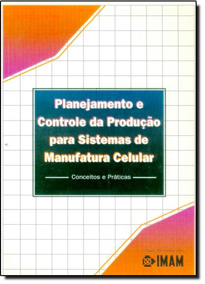 Planejamento e Controle da Produçao Para Sistemas de Manufatura Celular, livro de IMAM