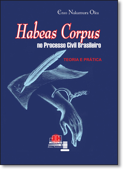 Habeas Corpus no Processo Civil Brasileiro, livro de Enio Nakamura Oku
