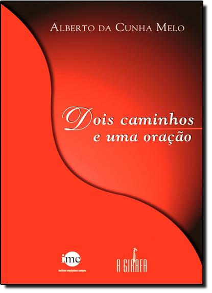 Dois Caminhos e uma Oração, livro de Alberto da Cunha Melo