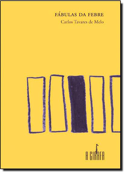Fábulas da Febre, livro de Carlos Tavares de Melo