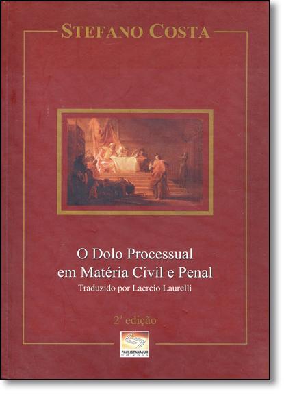 Dolo Processual em Matéria Civil e Penal, O, livro de Stefano Costa