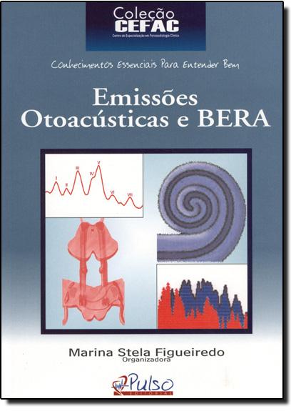 EMISSOES OTOACUSTICAS E BERA - COLECAO CEFAC, livro de Leonardo Vizeu Figueiredo