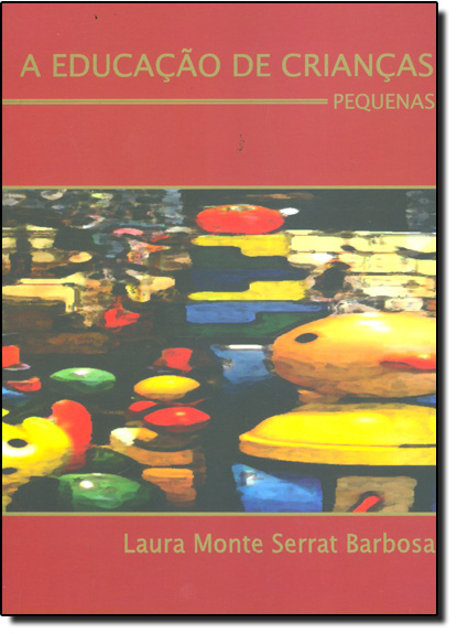 EDUCACAO DE CRIANCAS PEQUENAS, A, livro de Rui Barbosa