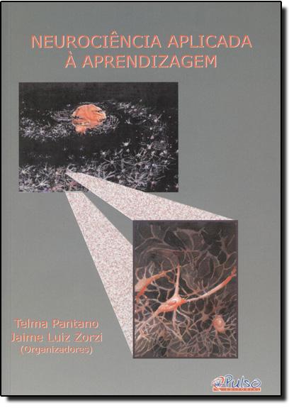 Neurociência Aplicada a Aprendizagem, livro de Telma Pantano
