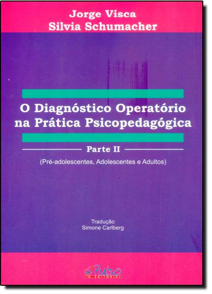 Diagnóstico Operatório na Prática Psicopedagógica - Parte 2, livro de Jorge Visca