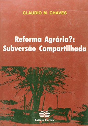 Reforma Agrária? Subversão Compartilhada, livro de Claudio M. Chaves