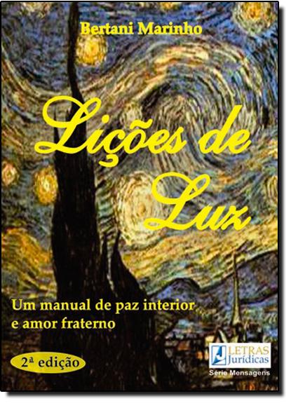 Licoes de Luz: Um Manual de Paz Interior e Amor Fraterno, livro de Bertani Marinho