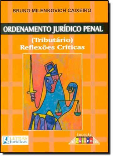 Ordenamento Jurídico Penal, livro de Bruno Milenkovich Caixeiro