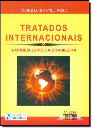 Tratados Internacionais: A Ordem Juridica Brasileira, livro de André Luis Cateli Rosa