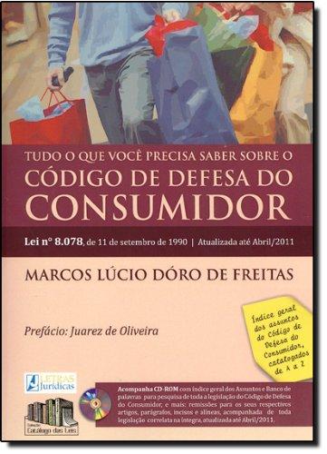 Tudo o que Voce Precisa Saber Sobre o Código de Defesa do Consumidor, livro de Marcos Lucio Doro de Freitas