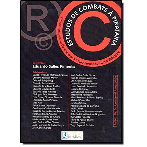 Estudos de Combate à Pirataria em Homenagem ao Desembargador Luiz Fernando Gama Pellegrini, livro de Eduardo Salles Pimenta