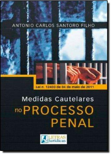 Medidas Cautelares no Processo Penal, livro de Antonio Carlos Santoro Filho