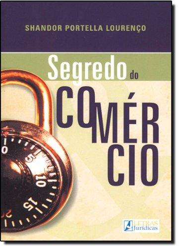 Segredo do Comércio, livro de Shandor Portella Lourenço