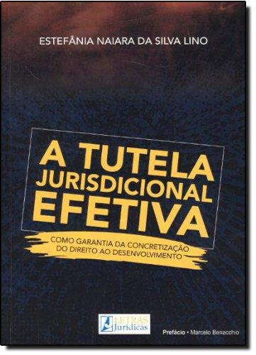 Tutela Jurisdicional Efetiva, A, livro de Estefânia Naiara da Silva Lino