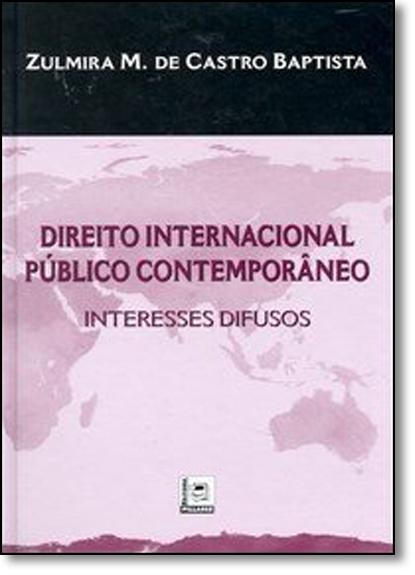 Direito Internacional Publico Contemporaneo - Interesses Difusos, livro de Zulmira M. De Castro Baptista