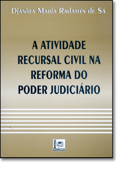 Atividade Recursal Civil na Reforma do Poder Judiciario, A, livro de Carlos Alexandre Sá
