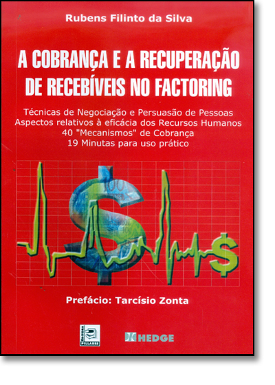 Cobrança e a Recuperação de Recebíveis no Factoring, A, livro de Rubens Filinto da Silva