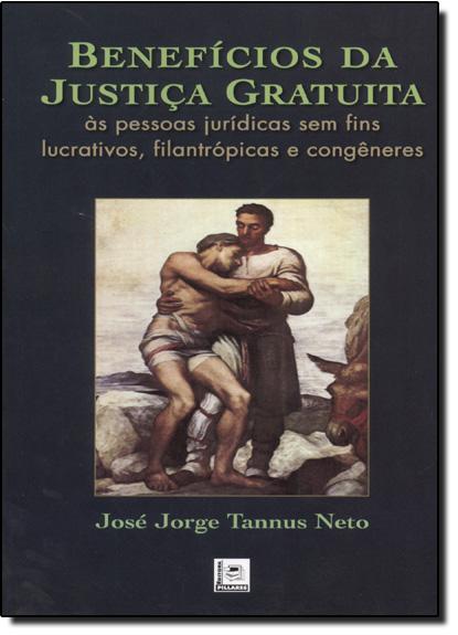Beneficios da Justica Gratuita, livro de José Jorge Tannus Neto