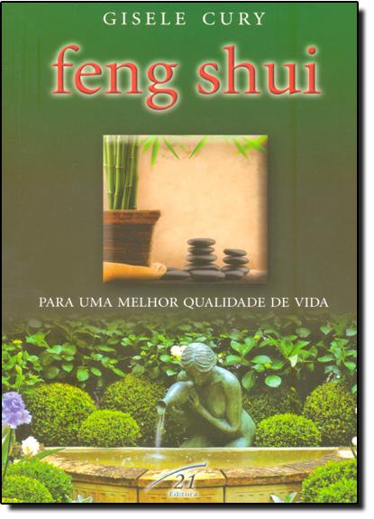 Feng Shui: Para Uma Melhor Qualidade de Vida, livro de Gisele Cury