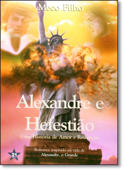 Alexandre e Hefestião: Uma História de Amor e Redenção, livro de Meco Filho