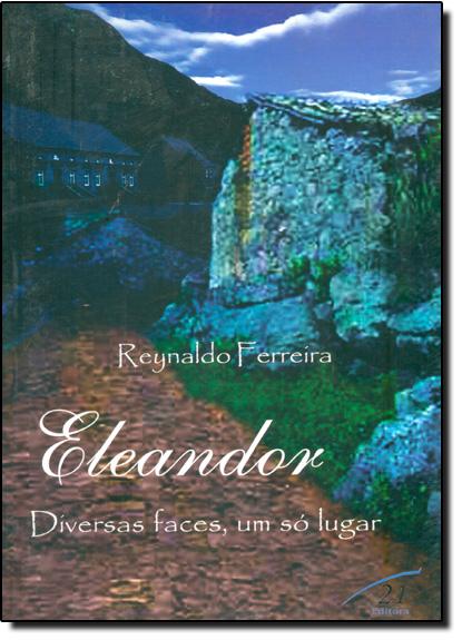 Eleandor: Diversas Faces, Um Só Lugar, livro de Reynaldo Ferreira