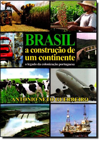 Brasil - A Construçao de um Continente, livro de Antonio Neto Guerreiro