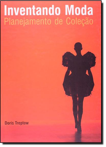 Inventando Moda: Planejamento de Coleção, livro de Doris Treptow