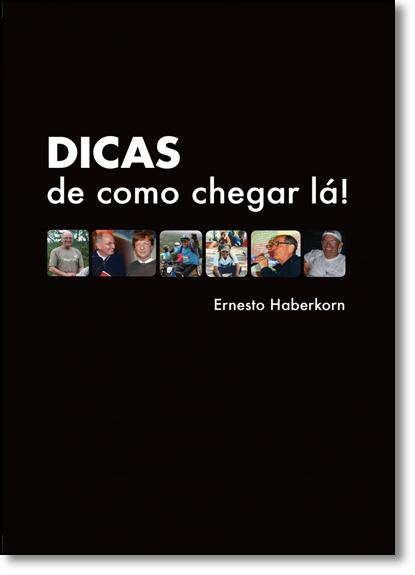 Dicas de Como Chegar Lá!, livro de Ernesto Haberkorn