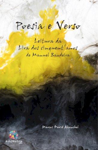 Poesia e verso - Leitura da Lira dos cinquent'anos de Manuel Bandeira, livro de Marcos David Alconchel