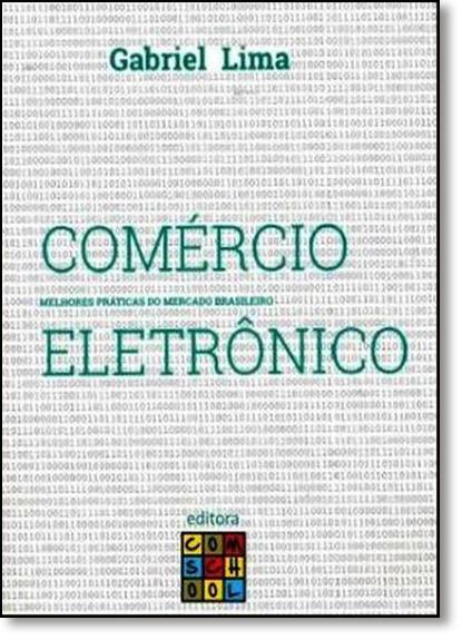 Comércio Eletrônico: Melhores Práticas do Mercado Brasileiro, livro de Gabriel Lima