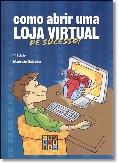 Como Abrir uma Loja Virtual de Sucesso!, livro de Mauricio Salvador