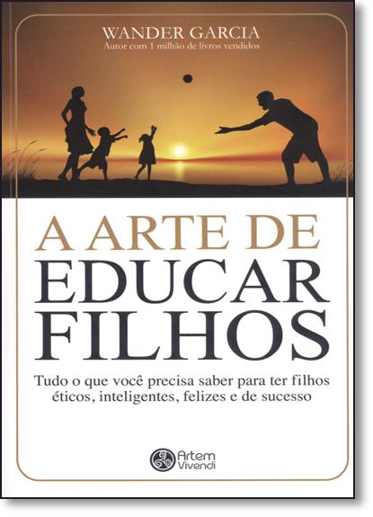 Arte de Educar Filhos, A, livro de Wander Garcia