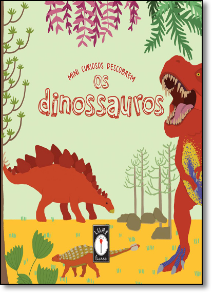 Mini Curiosos Descobrem os Dinossauros, livro de Clarice Uba