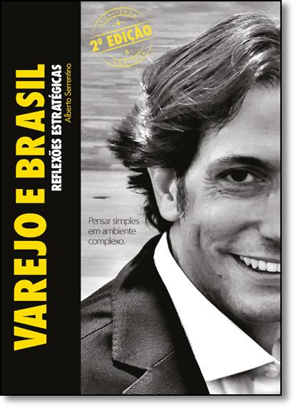 Varejo e Brasil: Reflexões Estratégicas, livro de Alberto Serrentino