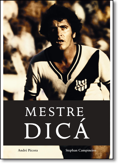 Mestre Dicá, livro de André Pécora