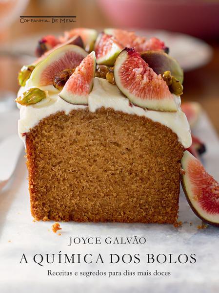 A química dos bolos. Receitas e segredos para dias mais doces, livro de Joyce Galvão