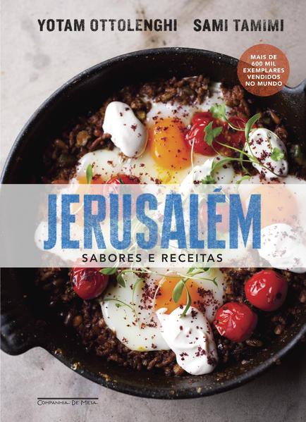 Jerusalém. Sabores e receitas, livro de Yotam Ottolenghi, Sami Tamimi