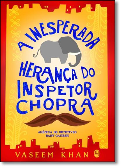 Inesperada Herança do Inspetor Chopra, A, livro de Vaseem Khan
