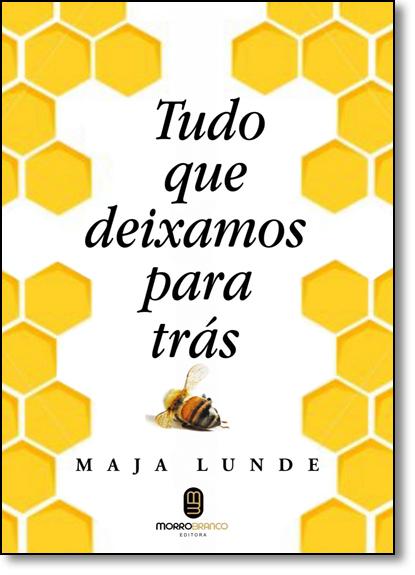 Tudo que Deixamos Para Trás, livro de Maja Lunde